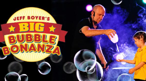 Jeff Boyer's Big Bubble Bonanza